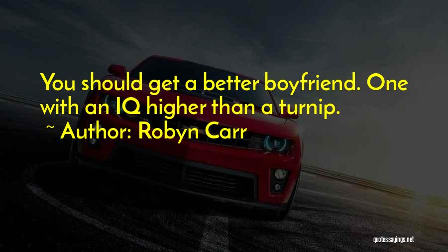 My Boyfriend Better Not Quotes By Robyn Carr
