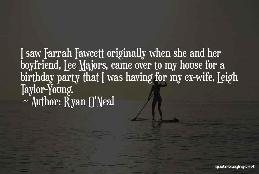 My Boyfriend On His Birthday Quotes By Ryan O'Neal