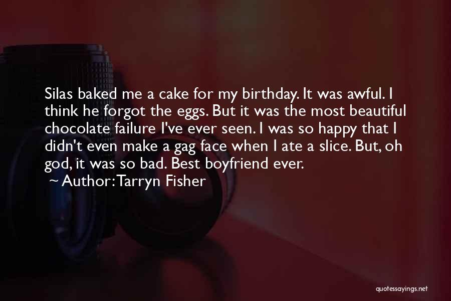 My Boyfriend On His Birthday Quotes By Tarryn Fisher