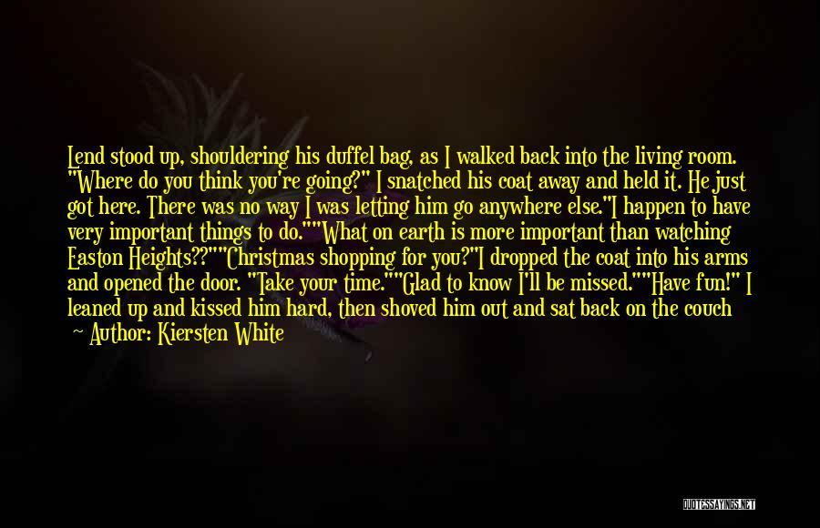 My Boyfriend Surprised Me Quotes By Kiersten White
