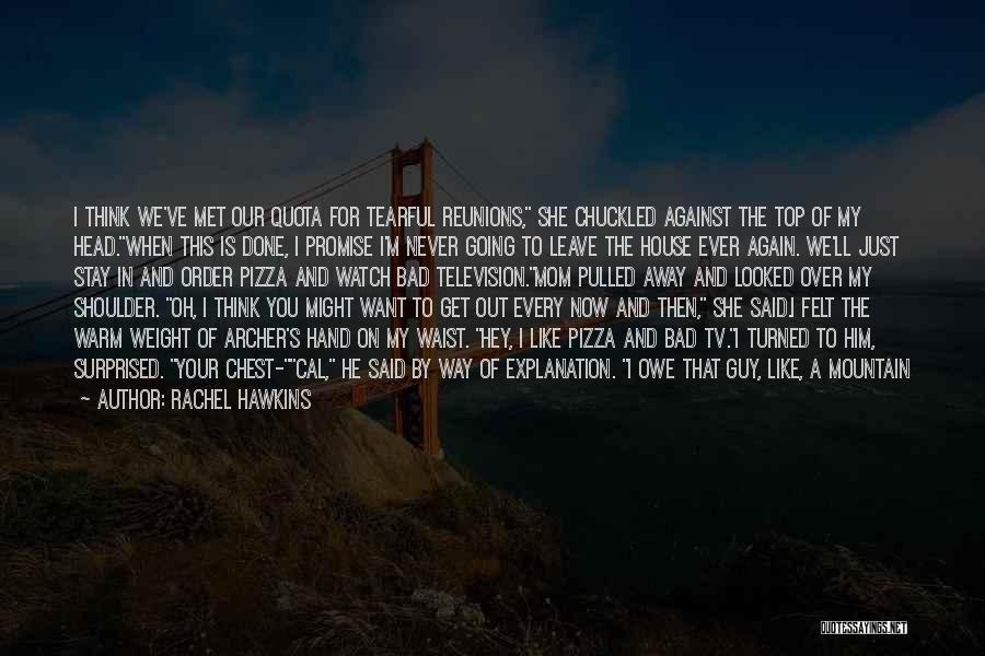 My Boyfriend Surprised Me Quotes By Rachel Hawkins