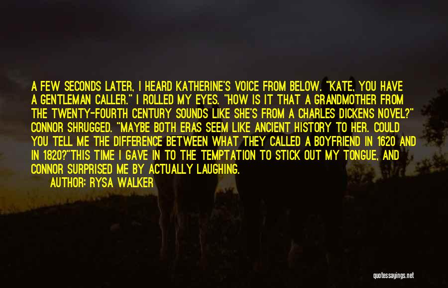 My Boyfriend Surprised Me Quotes By Rysa Walker