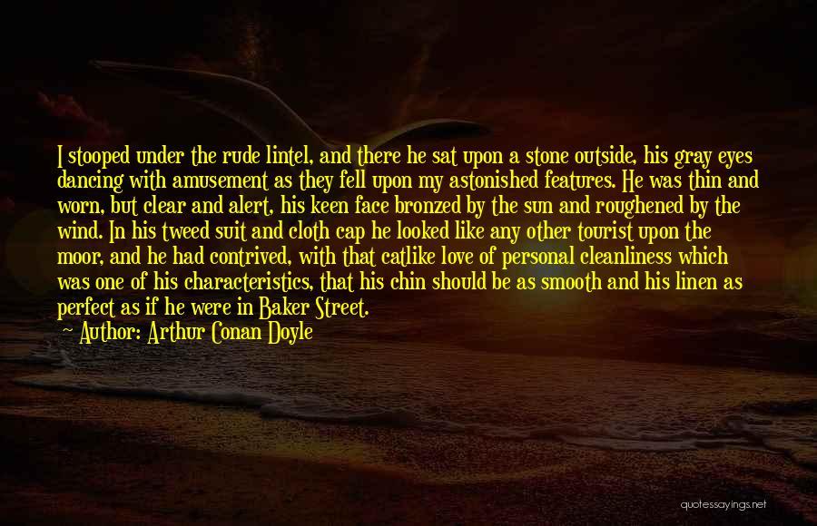 My Characteristics Quotes By Arthur Conan Doyle