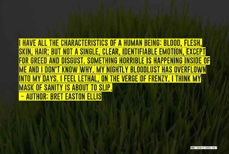 My Characteristics Quotes By Bret Easton Ellis