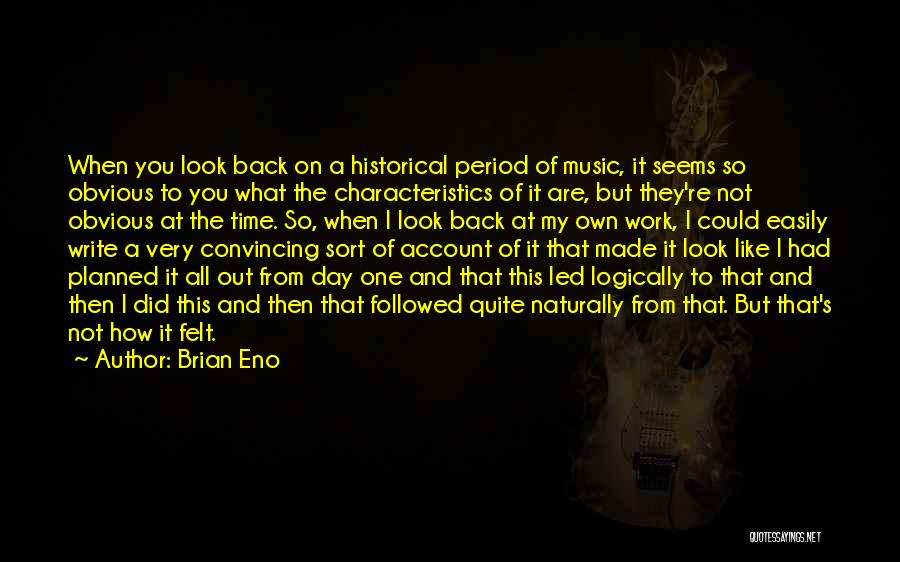 My Characteristics Quotes By Brian Eno