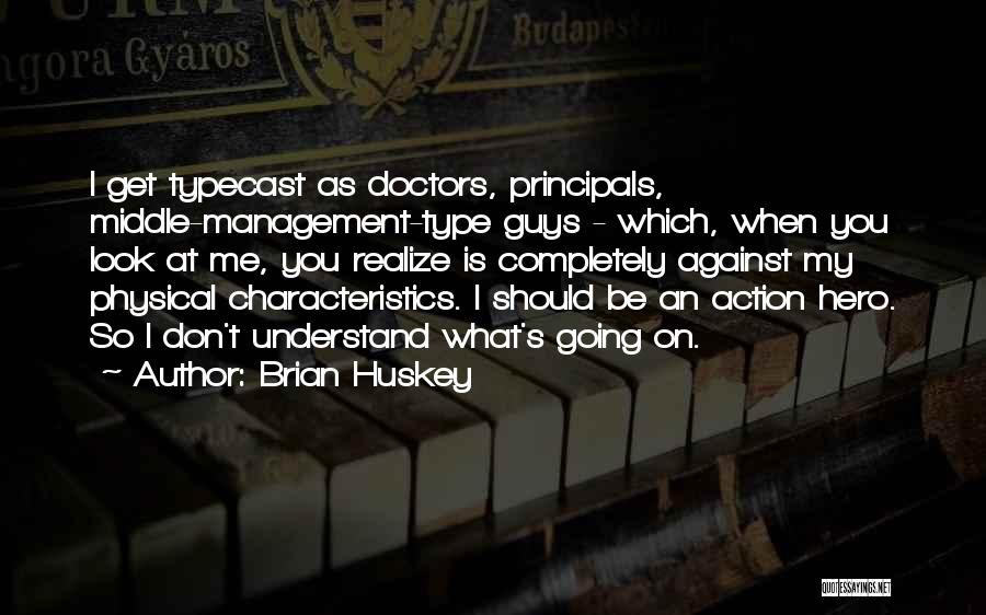 My Characteristics Quotes By Brian Huskey