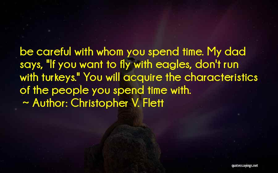 My Characteristics Quotes By Christopher V. Flett