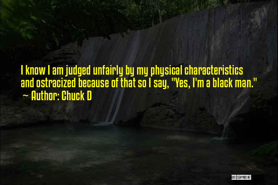 My Characteristics Quotes By Chuck D