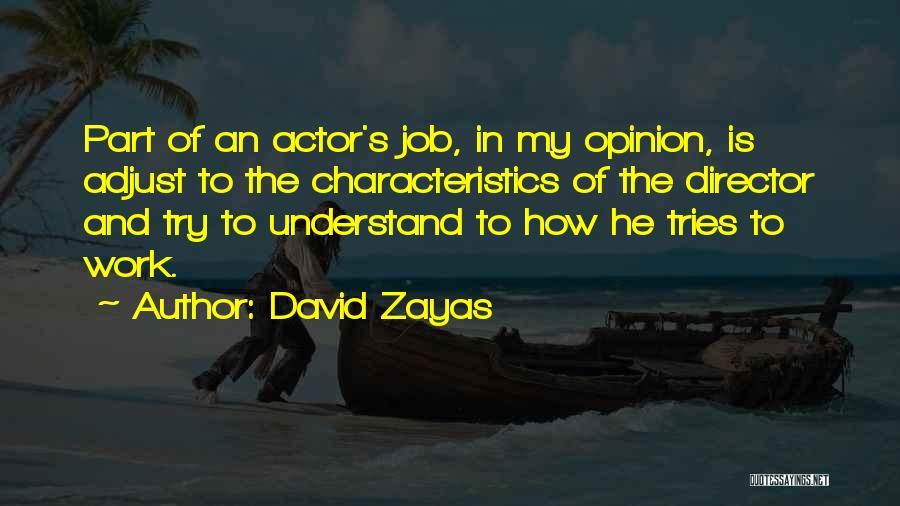 My Characteristics Quotes By David Zayas