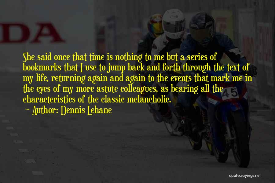 My Characteristics Quotes By Dennis Lehane