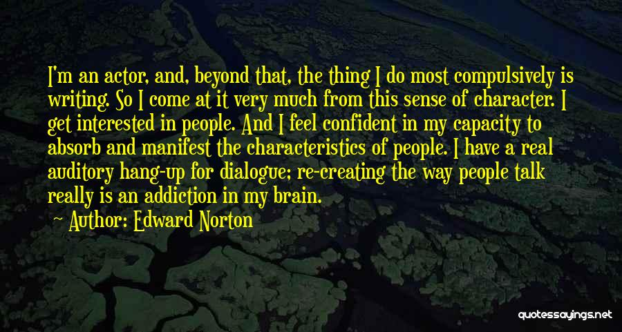 My Characteristics Quotes By Edward Norton