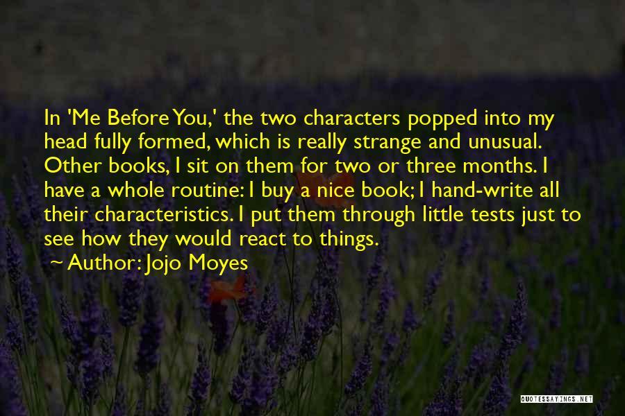 My Characteristics Quotes By Jojo Moyes