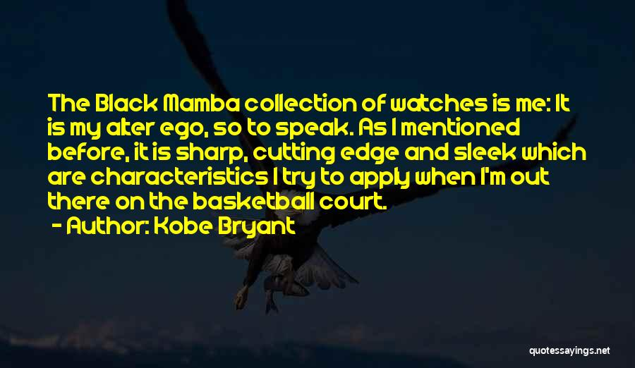 My Characteristics Quotes By Kobe Bryant