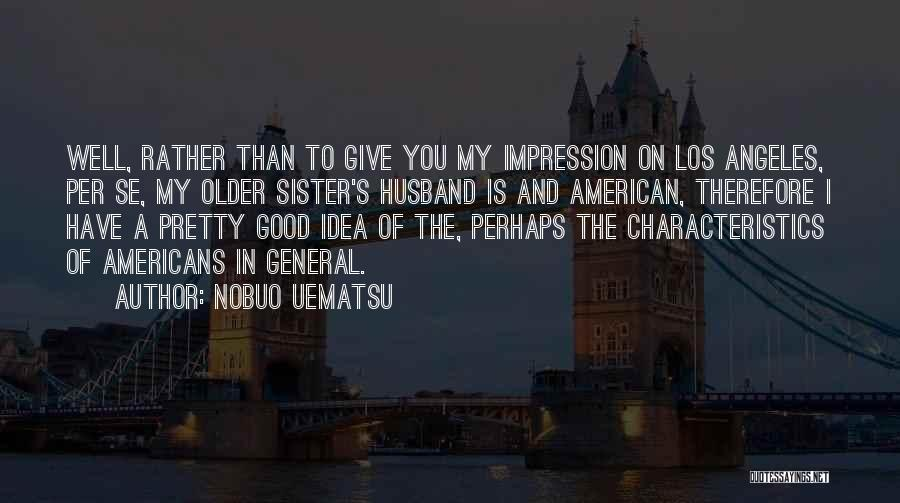 My Characteristics Quotes By Nobuo Uematsu