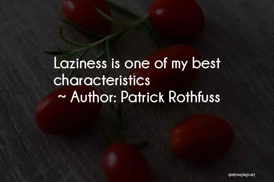 My Characteristics Quotes By Patrick Rothfuss