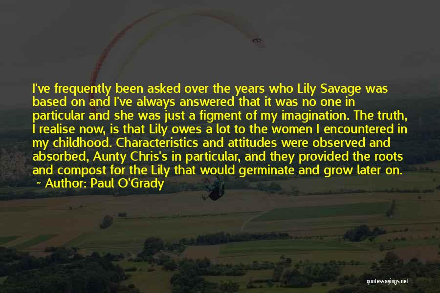 My Characteristics Quotes By Paul O'Grady