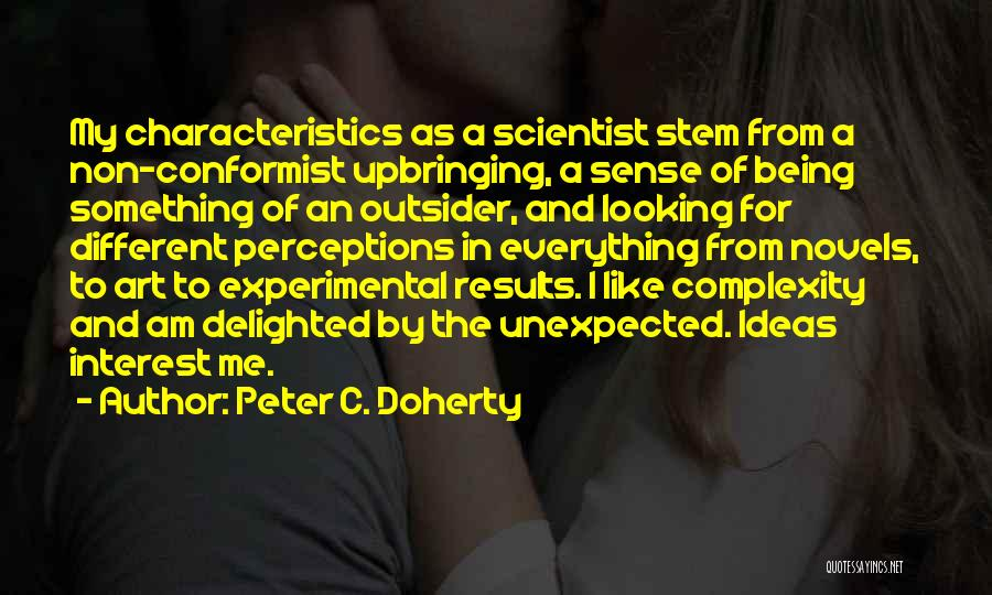 My Characteristics Quotes By Peter C. Doherty