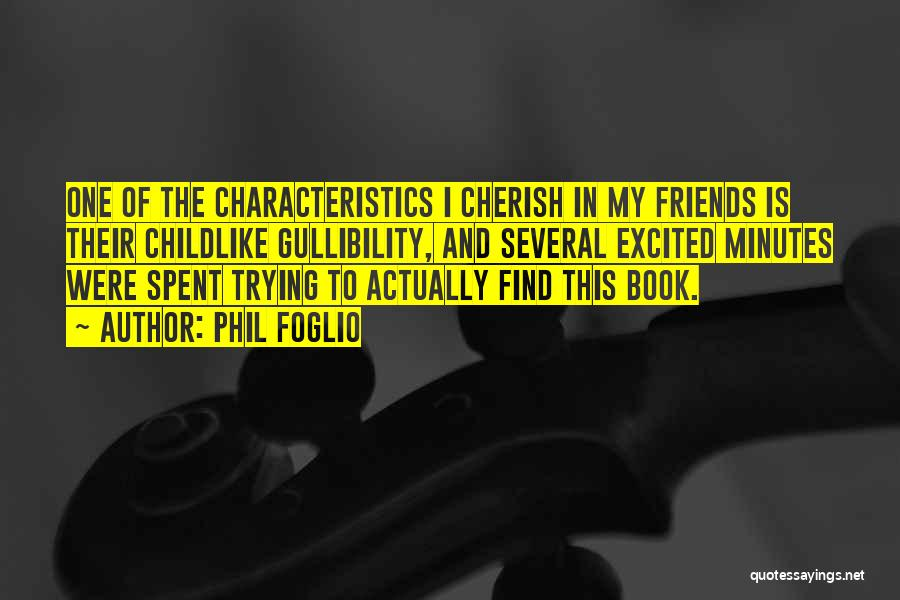 My Characteristics Quotes By Phil Foglio