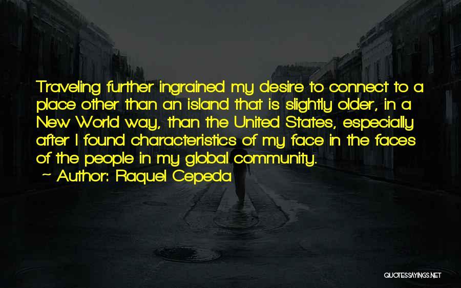 My Characteristics Quotes By Raquel Cepeda