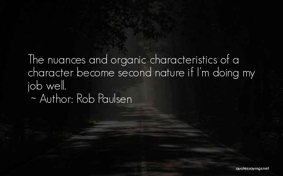 My Characteristics Quotes By Rob Paulsen