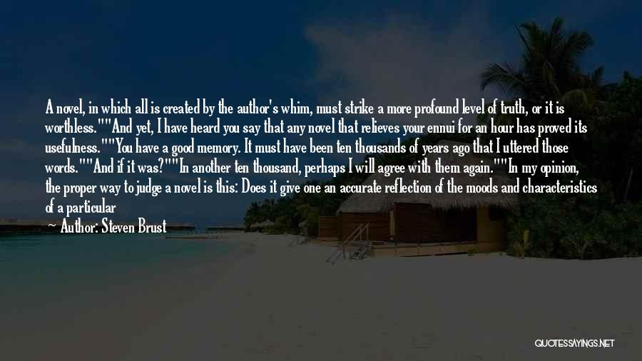 My Characteristics Quotes By Steven Brust