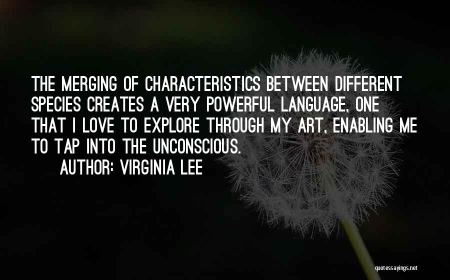 My Characteristics Quotes By Virginia Lee
