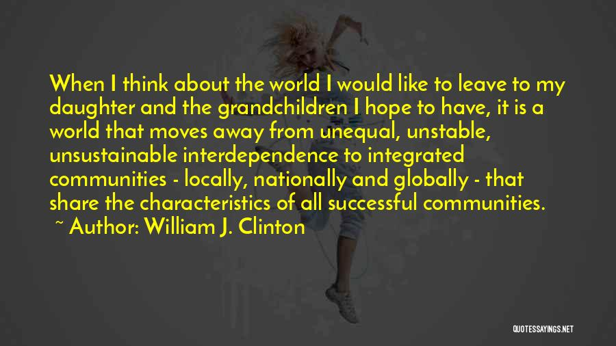 My Characteristics Quotes By William J. Clinton
