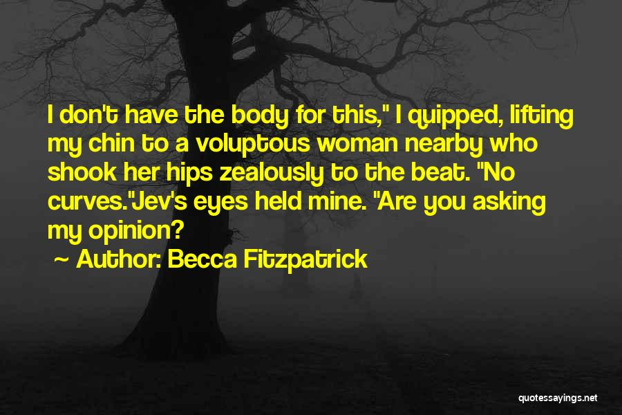 My Curves Quotes By Becca Fitzpatrick