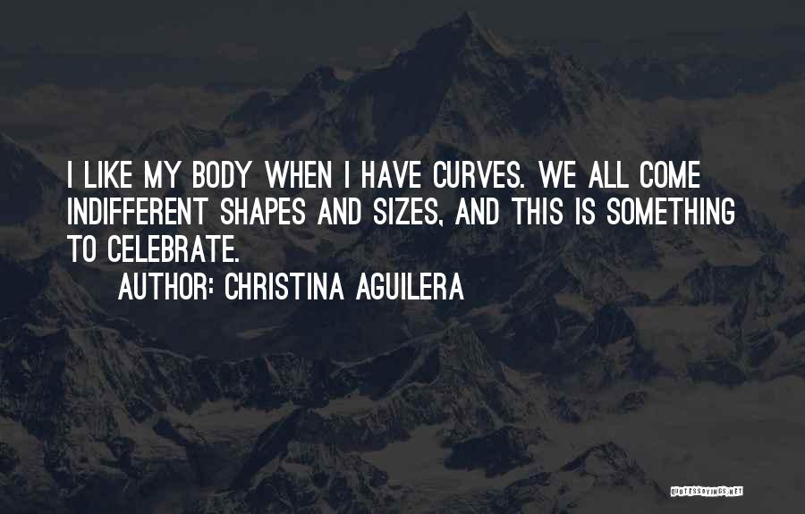 My Curves Quotes By Christina Aguilera