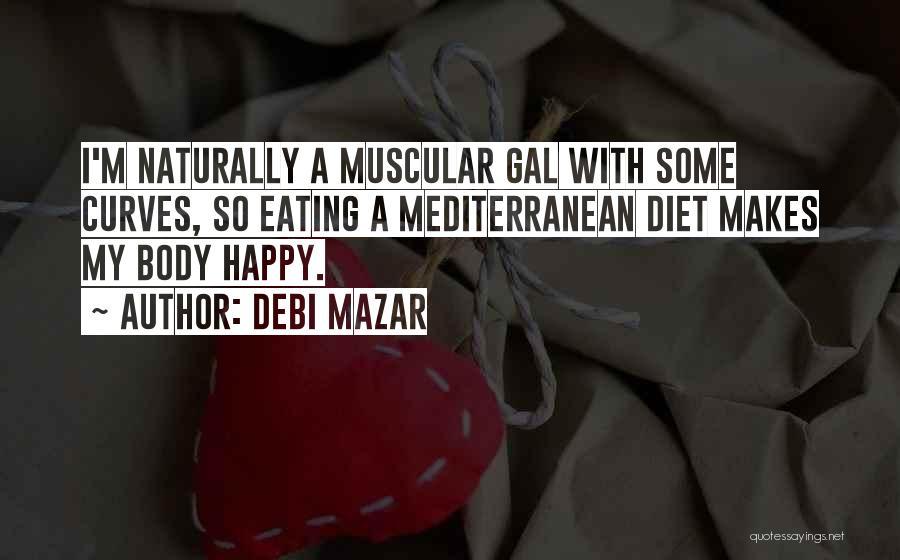 My Curves Quotes By Debi Mazar