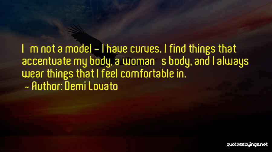 My Curves Quotes By Demi Lovato