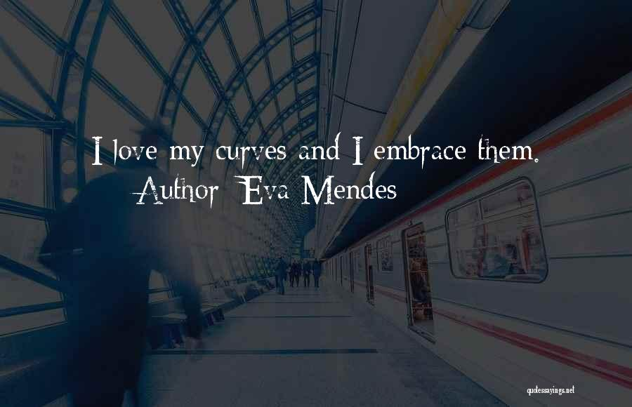 My Curves Quotes By Eva Mendes