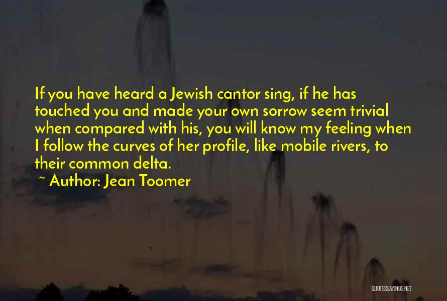 My Curves Quotes By Jean Toomer
