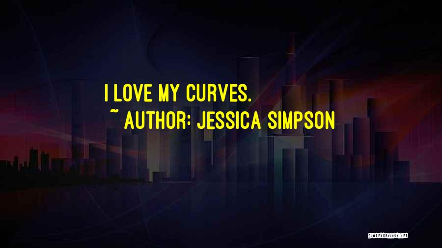 My Curves Quotes By Jessica Simpson