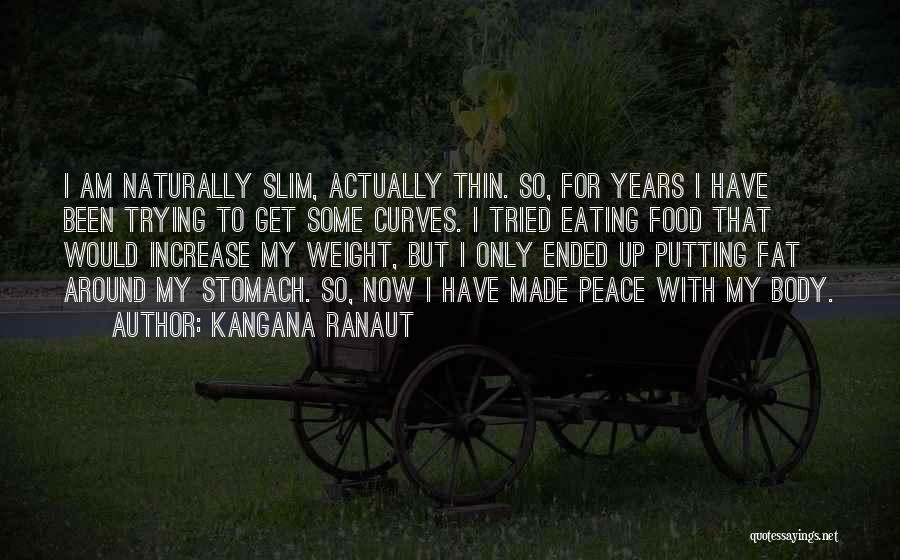 My Curves Quotes By Kangana Ranaut
