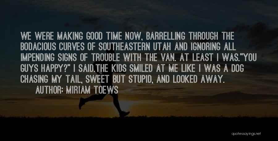 My Curves Quotes By Miriam Toews