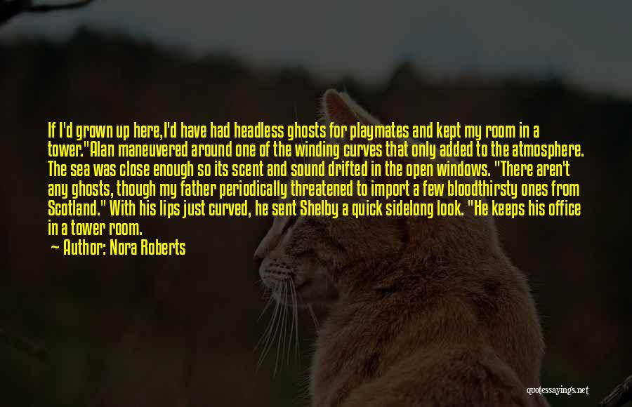 My Curves Quotes By Nora Roberts
