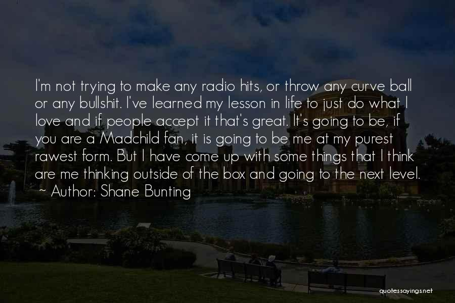 My Curves Quotes By Shane Bunting