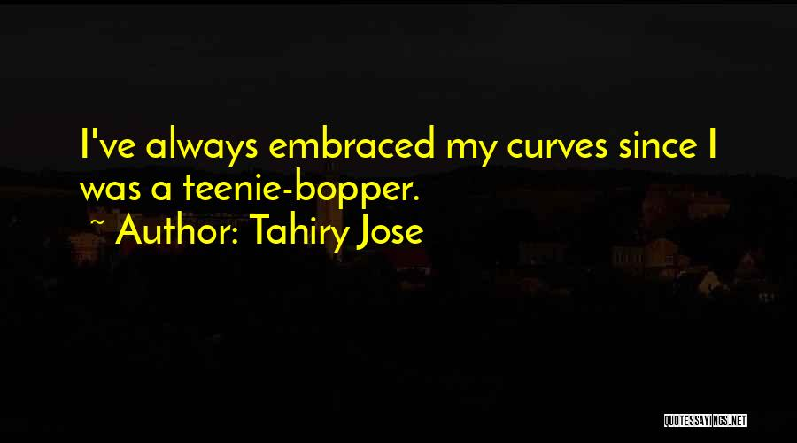My Curves Quotes By Tahiry Jose