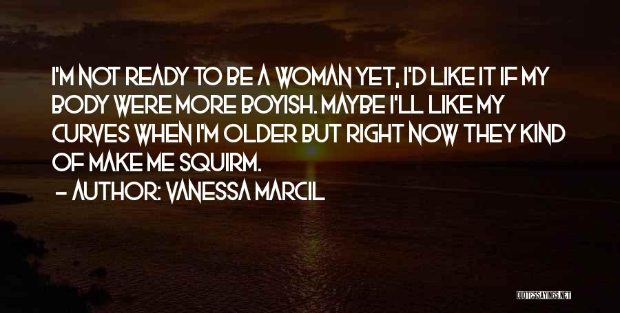 My Curves Quotes By Vanessa Marcil