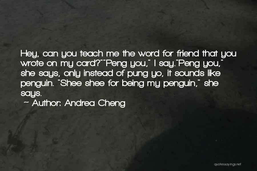 My Cute Friend Quotes By Andrea Cheng