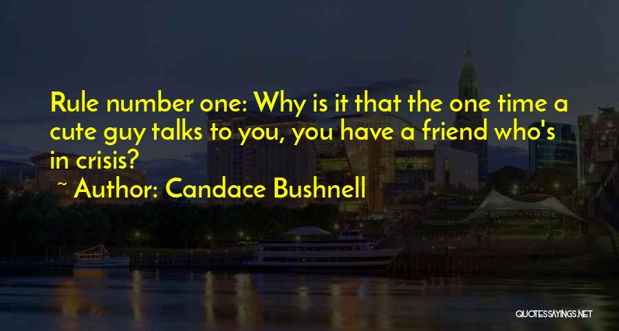 My Cute Friend Quotes By Candace Bushnell