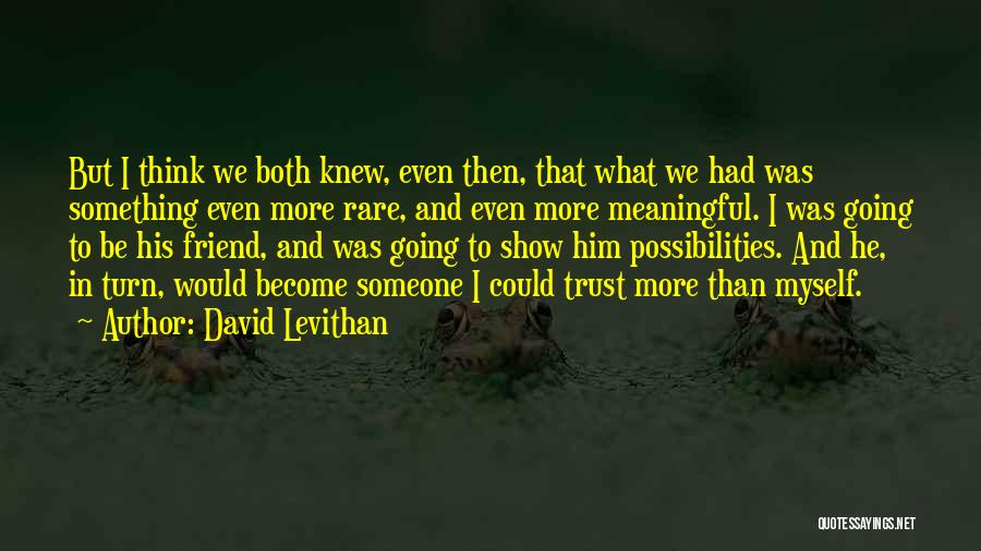 My Cute Friend Quotes By David Levithan