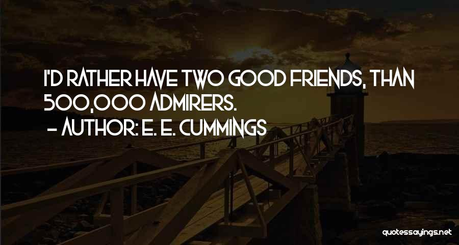 My Cute Friend Quotes By E. E. Cummings