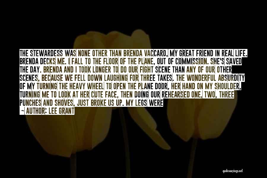 My Cute Friend Quotes By Lee Grant
