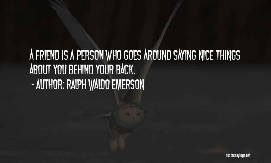 My Cute Friend Quotes By Ralph Waldo Emerson