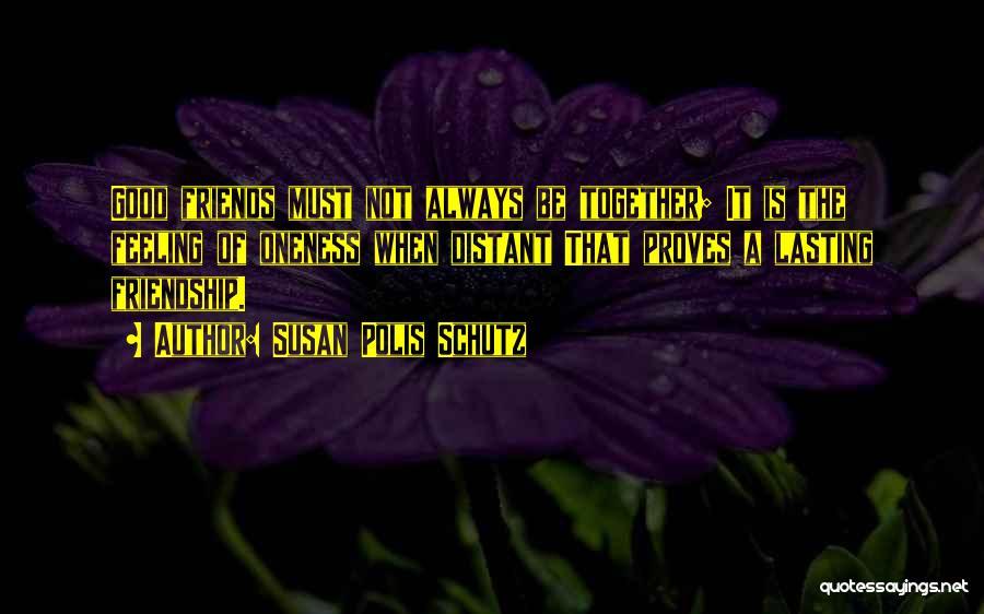 My Cute Friend Quotes By Susan Polis Schutz