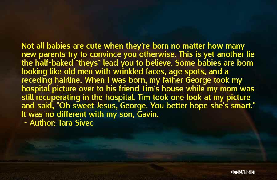 My Cute Friend Quotes By Tara Sivec