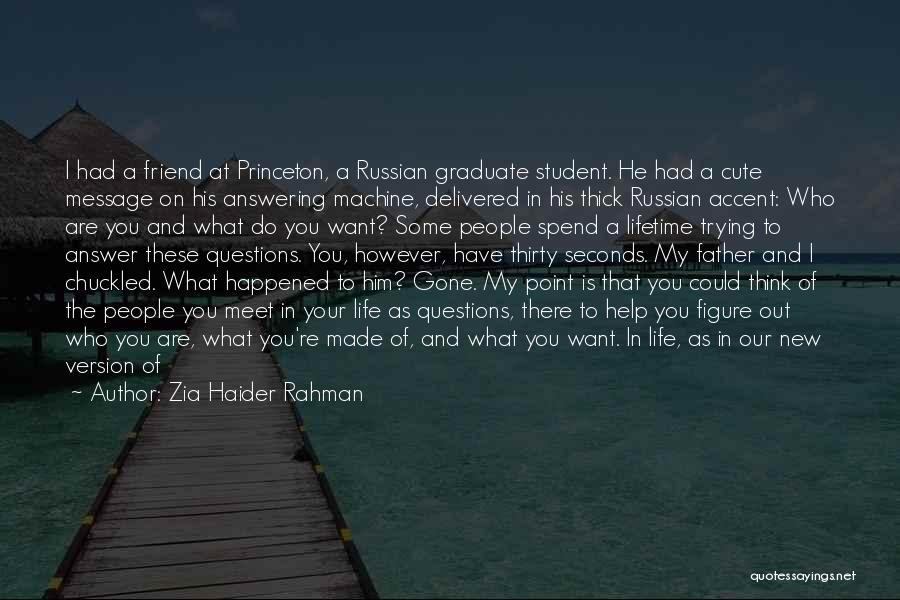 My Cute Friend Quotes By Zia Haider Rahman