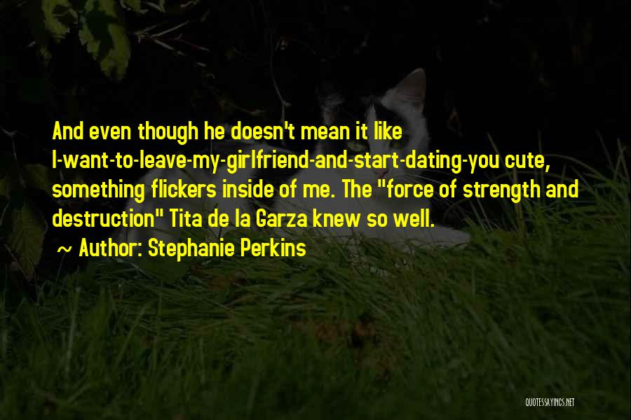 My Cute Girlfriend Quotes By Stephanie Perkins